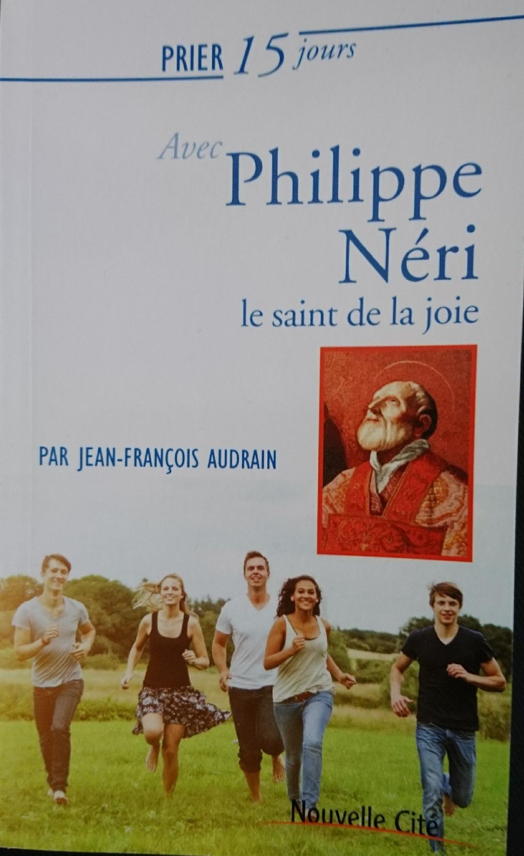 prier 15 jours avec St Philippe Neri - P JF Audrain